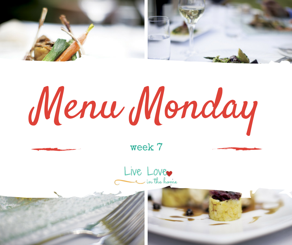 Menu Monday - Week 7
