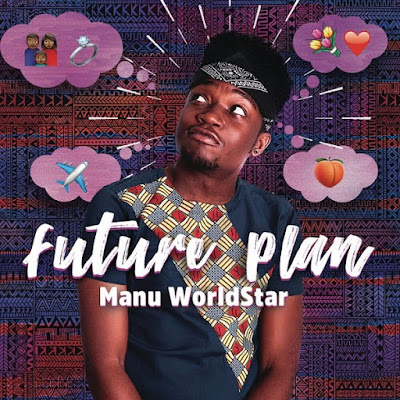Downlaod Mp3 Manu Worldstar - Future Plan