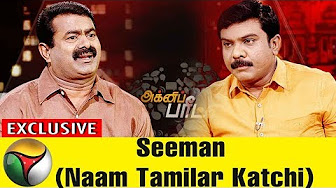 Agni Paritchai: Exclusive Interview with Seeman