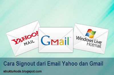Saya sengaja banyak sekali menyajikan artikel perihal segala hal yang boleh dibilang sepel Cara Praktis Keluar (Signout) dari Email Yahoo dan Gmail
