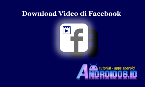 Cara Download Video Dari Facebook Android