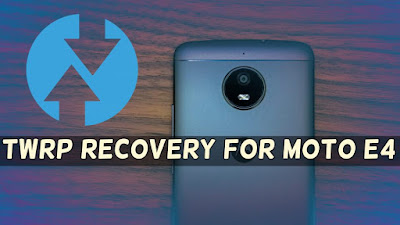 twrp recovery for moto e4