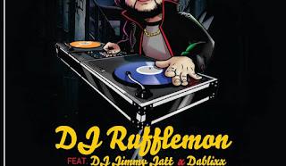 [Music ] DJ Rufflemon Ft DJ Jimmy Jatt & Dablixx – ILLegal Music