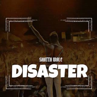 Shatta Wale – Disaster (Wizkid Diss) (Prod by WillizBeatz)
