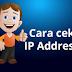 Cara Cek IP Address Dengan Mudah Dan Cepat
