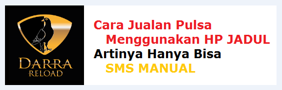 Cara Jualan Dan Transaksi Pengisian Pulsa Menggunakan HP JADUL SMS Manual Tanpa Harus Punya/Lewat Aplikasi Android Dan Internet (Mudah Nggak Ribet)