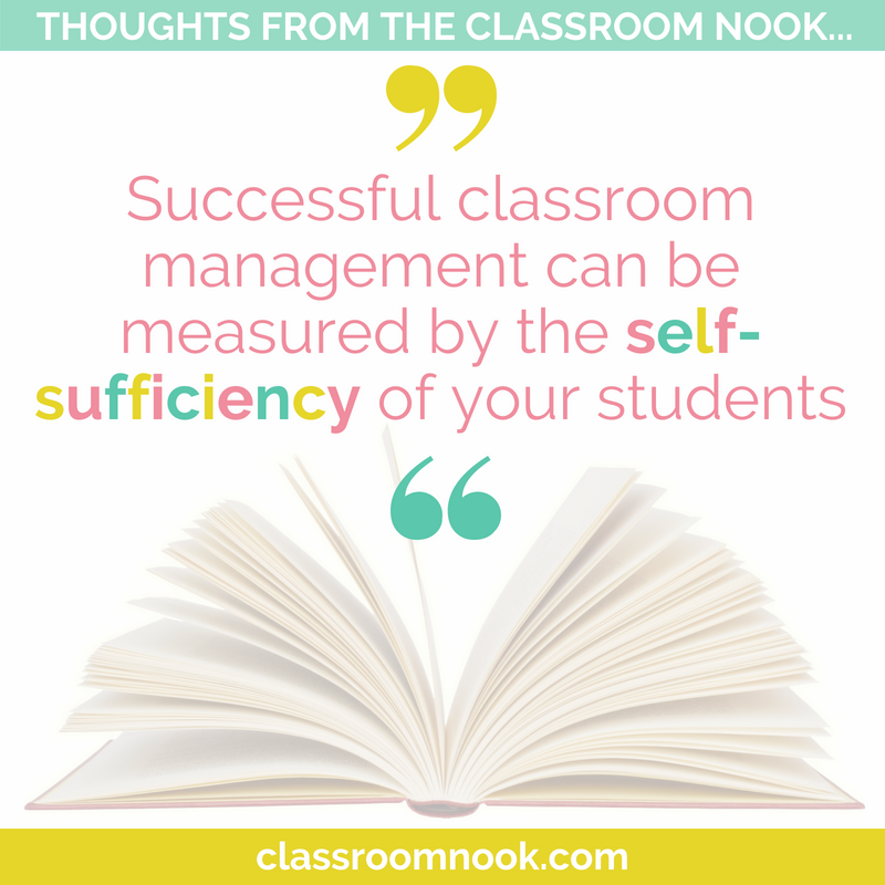 Successful classroom management can be measured by the self-sufficiency of your students