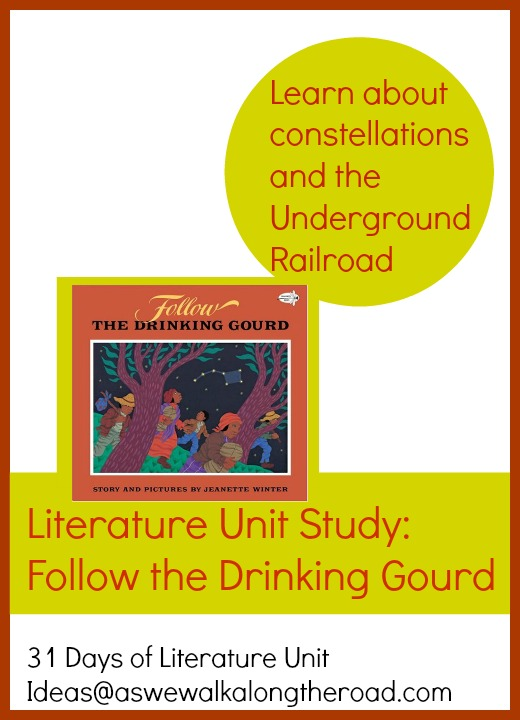 Literature unit study for Follow the Drinking Gourd: study of the Underground Railroad and constellations