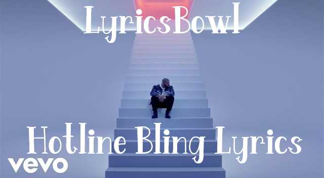 Hotline Bling Lyrics - Drake | LyricsBowl