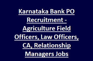 Karnataka Bank PO Recruitment Exam Notification 2018 - Agriculture Field Officers AFO, Law Officers, CA, Relationship Managers Jobs
