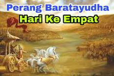 Sejarah Perang Baratayudha Hari Ke Empat (ke-4), Kisah Mahabharata