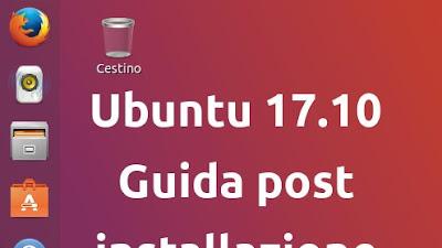 Ubuntu 17.10: Guida post installazione
