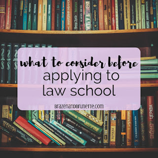 Should you go to law school? What to consider before applying to law school. | brazenandbrunette.com