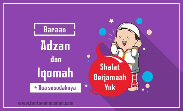 Bacaan Adzan Dan Iqomah Arab Latin Dan Artinya Tuntunan Muslim