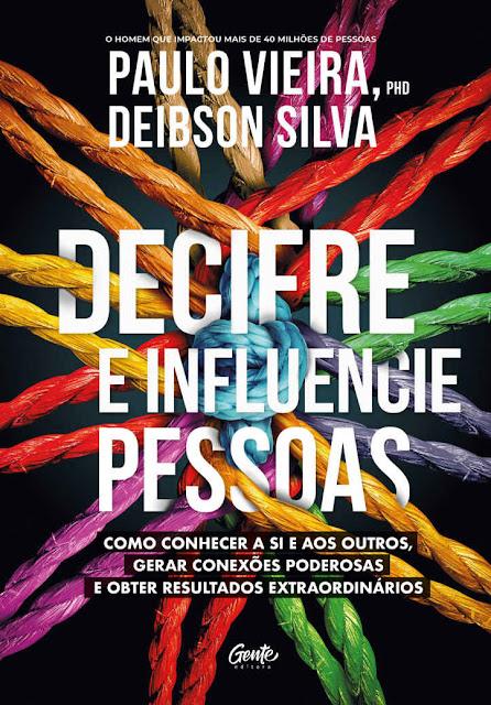 Decifre e influencie pessoas - Paulo Vieira, Deibson Silva
