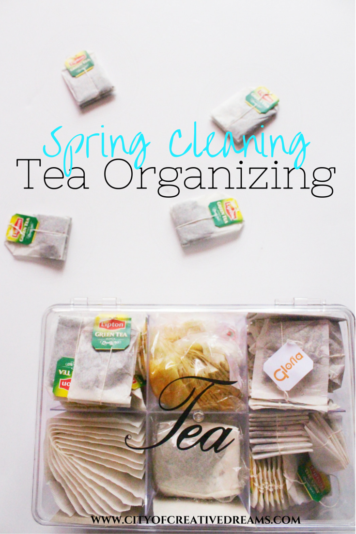 Spring Cleaning -- Tea Organizing | City of Creative Dreams