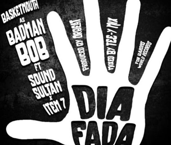 Basketmouth Dia Fada ft Sound Sultan and Item 7