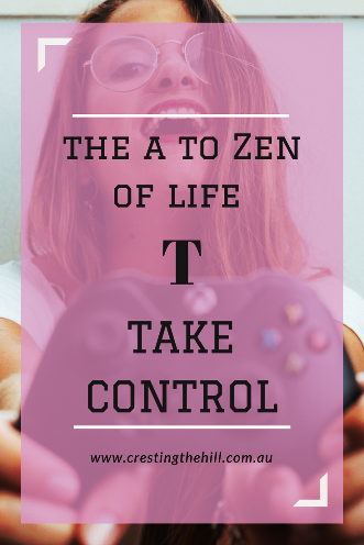 #AtoZChallenge - 2018 and T for Take control of your own destiny