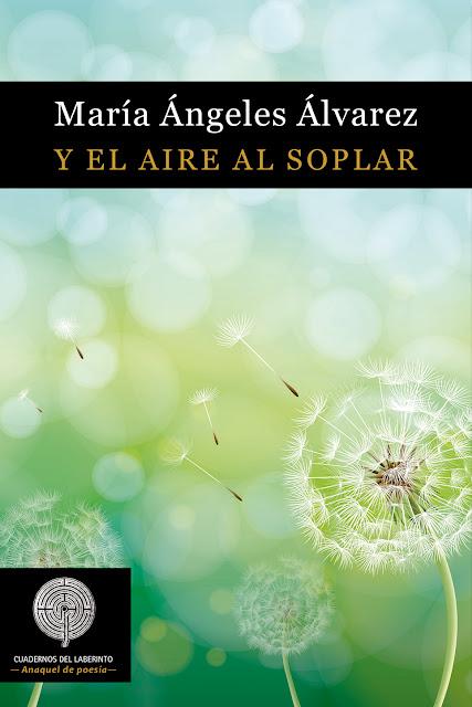 Y el aire al soplar, la poesía de María Ángeles Álvarez