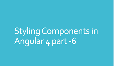 Styling Components Angular 2 - Part Six