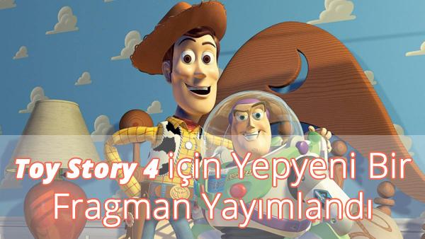Toy Story 4 için Yepyeni Bir Fragman Yayımlandı