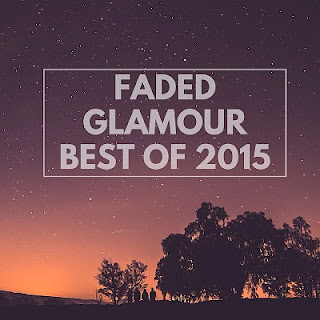 FADED GLAMOUR Best Of 2015
