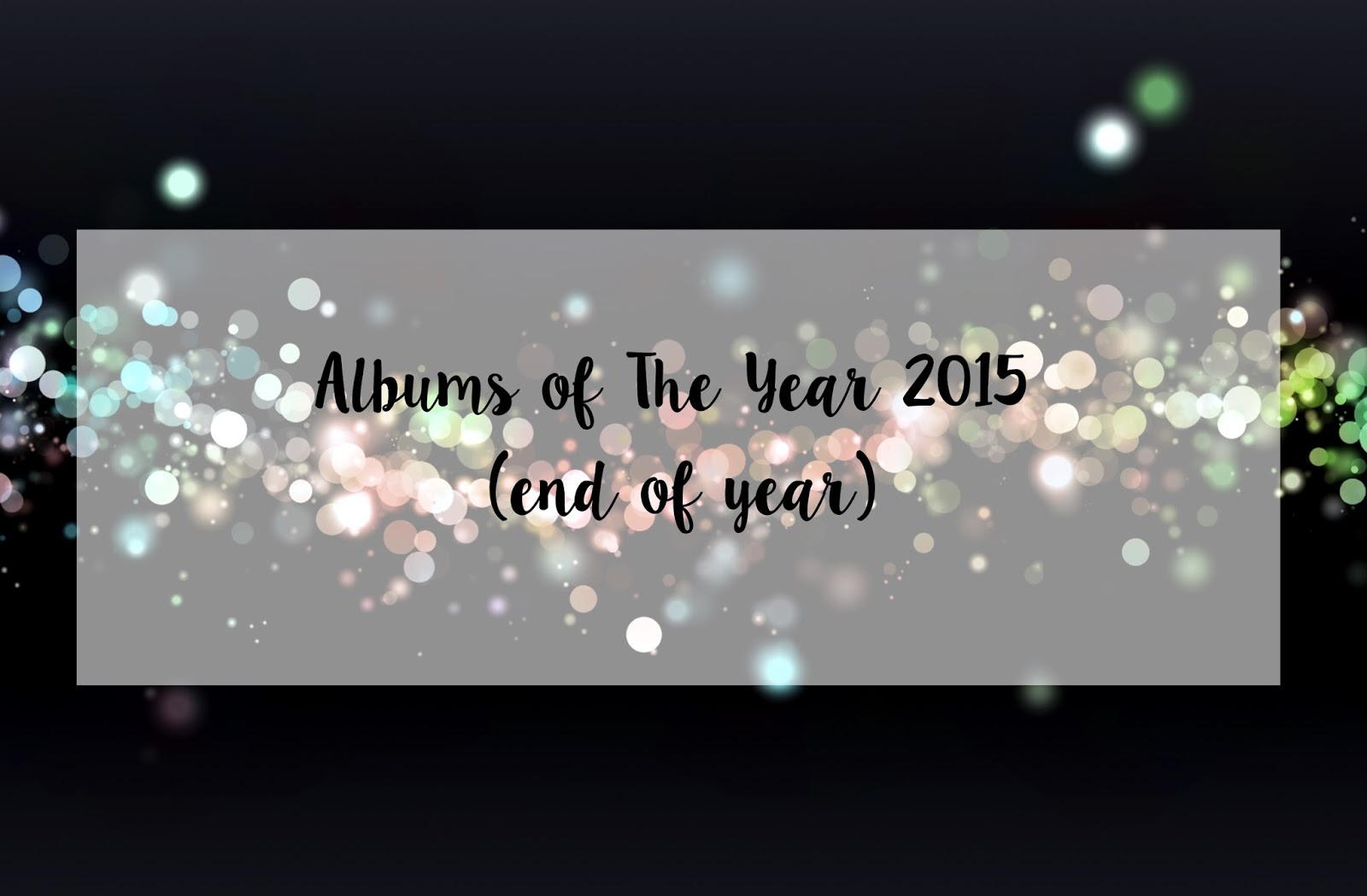 Albums of The Year 2015 (End of Year)