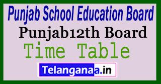 Punjab Board 12th Time Table 2018