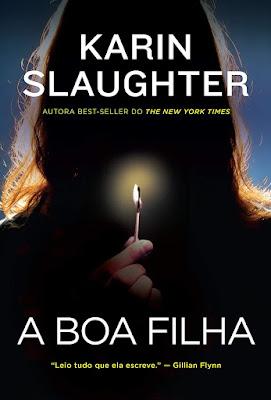 Resenha #490 - A Boa Filha - The Good Daughter #1 - Karin Slaughter - Harper Collins