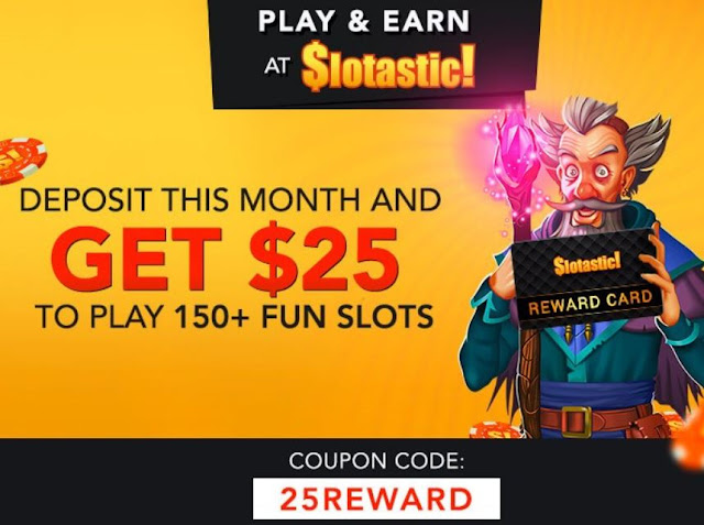 $25 free reward chips from Slotastic casino