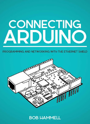 Libro Arduino PDF: Connecting Arduino. Programming and Networking with the Ethernet Shield