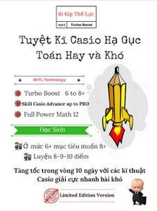 Bí kíp Thế Lực - Tuyệt kỹ Casio hạ gục bài toán hay và khó - Nguyễn Thế Lực