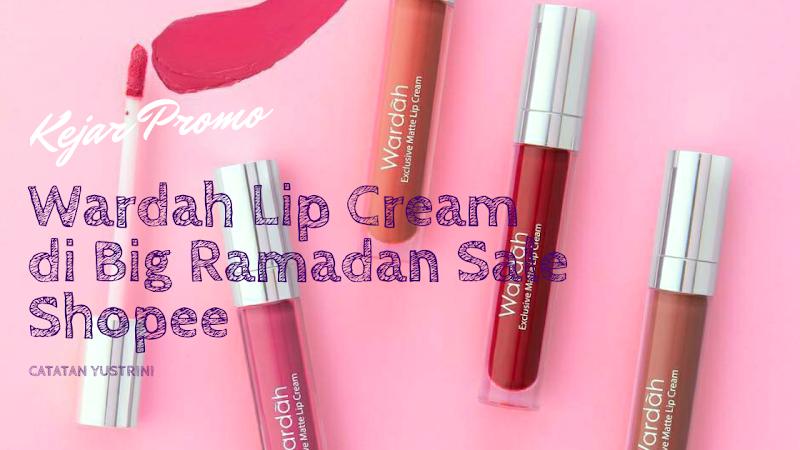 Kejar Promo Wardah Lip Cream di Big Ramadan Sale Shopee