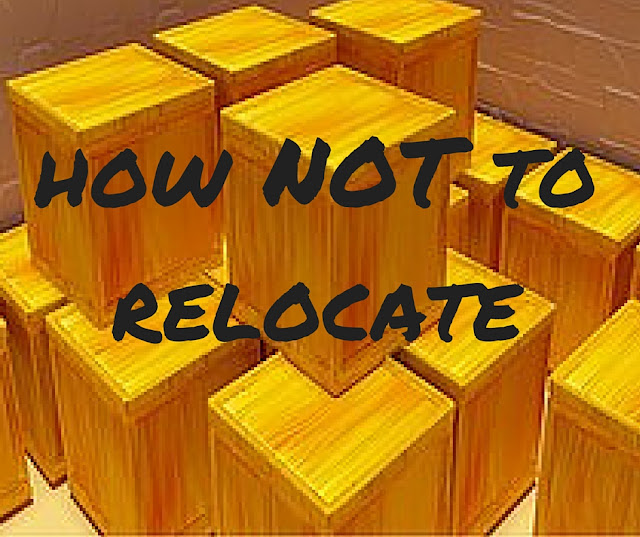 How NOT To Relocate
