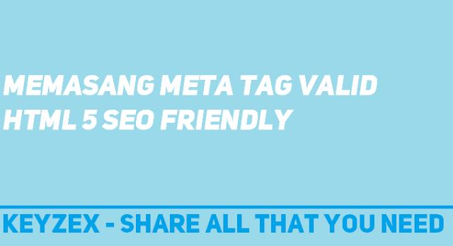 Memasang Meta Tag Valid HTML5 SEO Friendly - KeyzeX