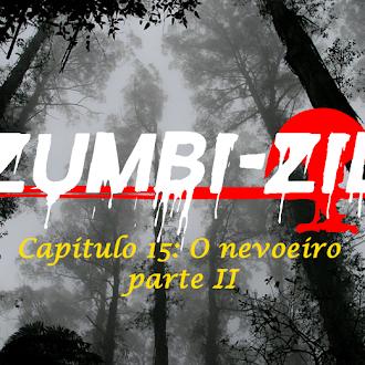 Zumbi-Zil - Capítulo 15: O nevoeiro parte II