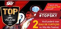 Promoção SKY TOP do Villa Mix sky.com.br/villa-mix