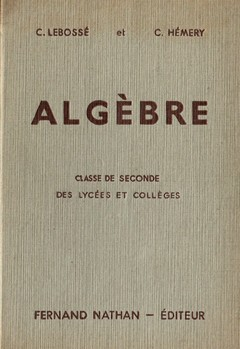 Algèbre : Classe de Seconde des Lycées et Collèges