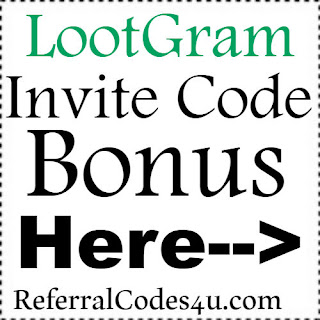 Lootgram App Referral Code, Lootgram App Invite Code & Lootgram App Sign Up Bonus