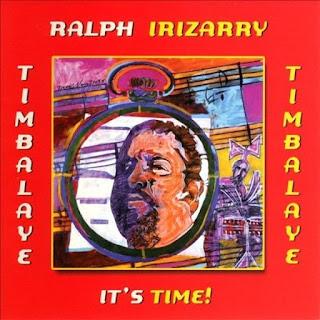 IT'S TIME - RALPH IRIZARRY & TIMBALAYE (2003)