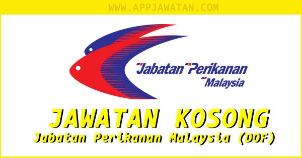 Jawatan Kosong di Jabatan Perikanan Malaysia (DOF) - Pentadbiran & Pengurusan