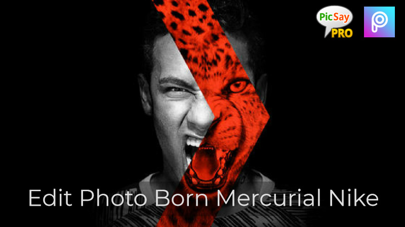 492a1f35af8 2 Cara Edit Foto Born Mercurial Nike di Picsay Pro dan Picsart