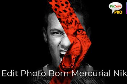 2 Cara Edit Foto Born Mercurial Nike di Picsay Pro dan Picsart