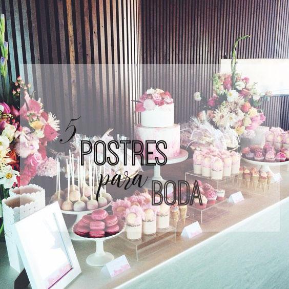 5 ideas de postres para la mesa dulce de tu boda kidsandchic for Mesa de dulces para boda