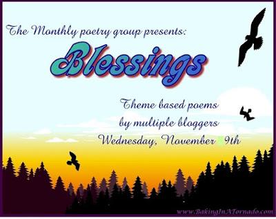 Blessings, November's monthly poetry group theme | www.BakingInATornado.com | #poem #poetry #MyGraphics