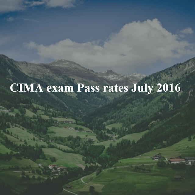 CIMA exam pass rates July 2016 - Case studies & Objective tests