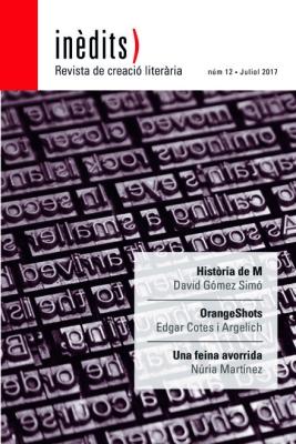 INÈDITS - Revista de creació literària - Núm. 12 - Juliol 2017