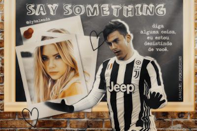 CF: Say Something (@dybaleada)