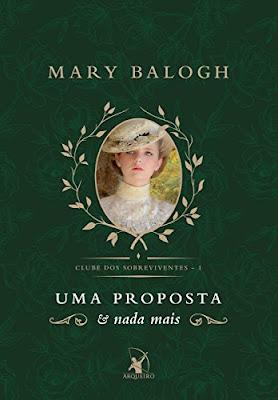 Resenha #479 - Uma Proposta e nada mais - Mary Balogh - Editora Arqueiro