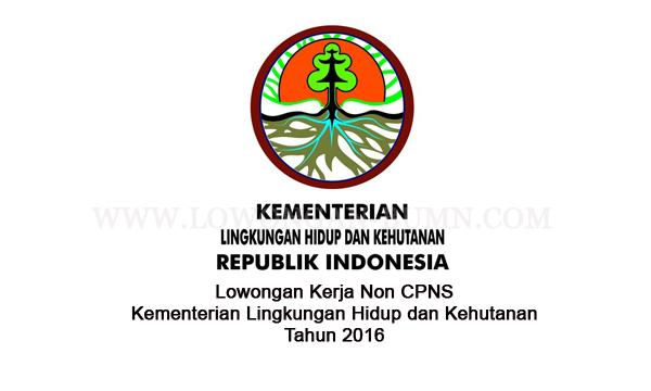 Lowongan Kerja Non CPNS Kementerian Lingkungan Hidup dan Kehutanan